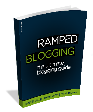Ramped Blogging - The Ultimate Blogging Guide